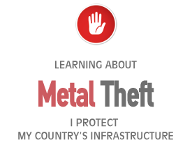 Learning about METAL THEFT I protect my country's infrastructure